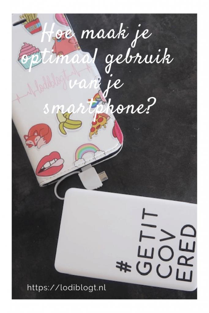 Hoe maak je optimaal gebruik van je smartphone? #tips #ideas