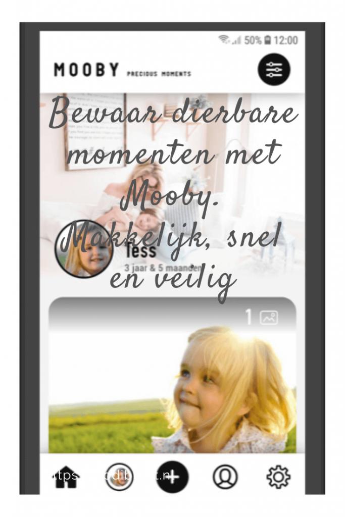 Bewaar dierbare momenten met Mooby. Makkelijk, snel en veilig #tips