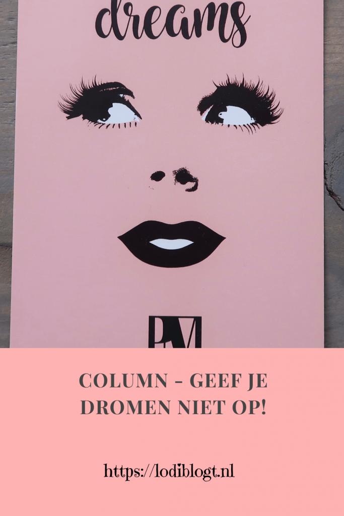 Column - Geef je dromen niet op!